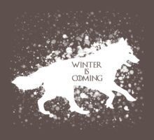 Winter is Coming (White) by mokiwolf