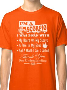 I Am A Scorpio Shirt Classic T-Shirt