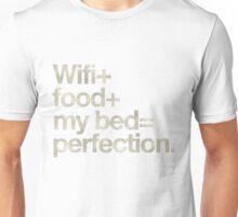 Wifi + Sleep + Food = Perfection Unisex T-Shirt