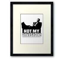 """Not My Division"" Framed Print"