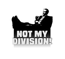 """""""Not My Division"""" Photographic Print"""