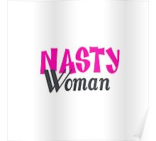 Let Loose Your Inner Nasty Woman! Poster