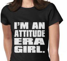 Attitude Era Girl Womens Fitted T-Shirt