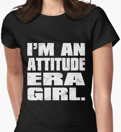 Attitude Era Girl Womens Fitted T-Shirt