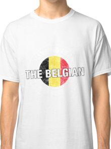 Have No Fear The Belgian Is Here Classic T-Shirt