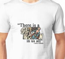 """""""There is a Superwoman in us all."""" Unisex T-Shirt"""