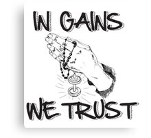 In Gains We Trust  Canvas Print