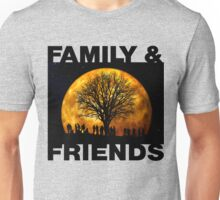 All about Family and Friends Unisex T-Shirt