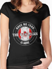 Have No Fear The Canadian Is Here Women's Fitted Scoop T-Shirt