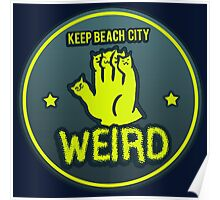 Keep Beach City Weird Poster