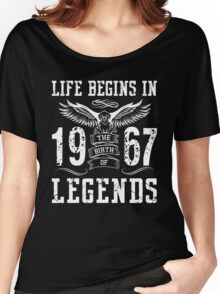 Life Begins In 1967 Birth Legends Women's Relaxed Fit T-Shirt