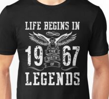 Life Begins In 1967 Birth Legends Unisex T-Shirt