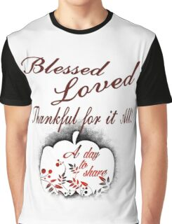 Blessed Loved Thankful For It All Graphic T-Shirt