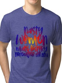 Nasty Women Make History Patriotic Vote Debate Hillary Clinton Donald Trump Retro Election 2016 Faux Gold Foil American Blue Red Glitter Tri-blend T-Shirt