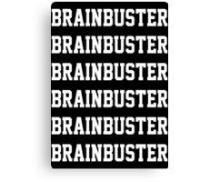 Brainbuster x6 Canvas Print