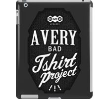 A Very Bad Tshirt Project iPad Case/Skin