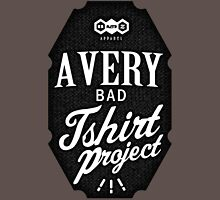 A Very Bad Tshirt Project Unisex T-Shirt
