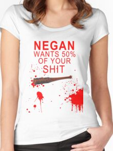 Negan Wants 50% Of Your Sh*t Women's Fitted Scoop T-Shirt