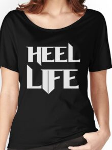 Heel Life! Women's Relaxed Fit T-Shirt