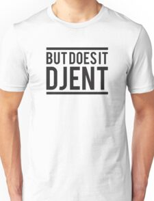 But Does it Djent Unisex T-Shirt