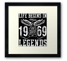 Life Begins In 1969 Birth Legends Framed Print