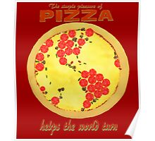 Pizza helps the world turn Poster
