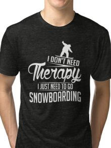 Snowboarding is my therapy Tri-blend T-Shirt