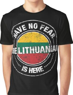Have No Fear The Lithuanian Is Here Shirt Graphic T-Shirt