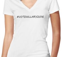 VOTE FOR HILLARY 2016 Women's Fitted V-Neck T-Shirt