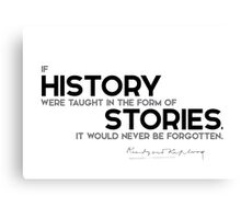 history in the form of stories - rudyard kipling Canvas Print