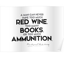 red wine, books, ammunition - rudyard kipling Poster