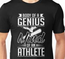Snowboarding: Body of a genius- mind of athlete Unisex T-Shirt