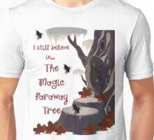 I still believe in... the Magic Faraway Tree! Unisex T-Shirt