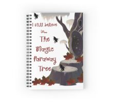 I still believe in... the Magic Faraway Tree! Spiral Notebook