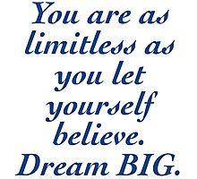 """Limitless"" Dream BIG Design Photographic Print"