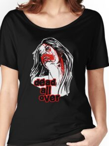 Dead All Over Vampire Girl Too Women's Relaxed Fit T-Shirt