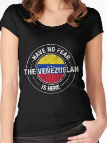 Have No Fear The Venezuelan Is Here Women's Fitted Scoop T-Shirt