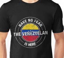 Have No Fear The Venezuelan Is Here Unisex T-Shirt