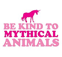 Be kind to mythical animals Photographic Print