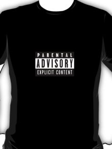 PARENTAL ADVISORY EXPLICIT CONTENT T-Shirt