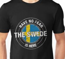 Have No Fear The Swede Is Here Unisex T-Shirt