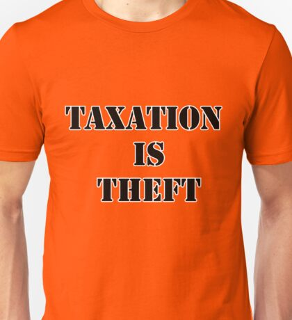 Taxation is Theft 01 (Prison style) Unisex T-Shirt