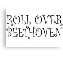 The Beatles Roll Over Beethoven Rock Music Quotes Canvas Print