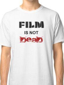 Film is not dead Classic T-Shirt