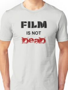 Film is not dead Unisex T-Shirt
