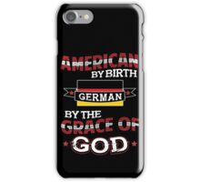 American by birth, German by the grace of GOD  iPhone Case/Skin
