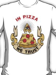 In Pizza We Trust T-Shirt