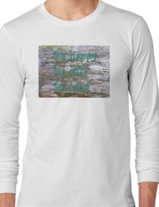 """""""Be happy, be silly, be kind"""" Long Sleeve T-Shirt"""