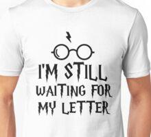 I'm still waiting for my letter Unisex T-Shirt