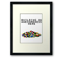 Building on Awesomeness  Framed Print